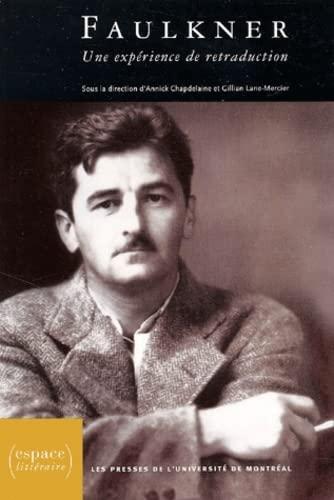 9782760617964: Faulkner : Une expérience de retraduction