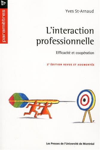 """l'interaction professionnelle ; efficacite et cooperation"": YVES SAINT-ARNAUD"