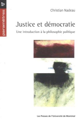 Justice Et Democratie: Une Introduction a la Philosophie Politique (Parametres): Nadeau, Christian