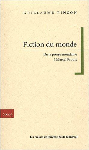 Fiction Du Monde: de La Presse Mondaine a Marcel Proust (Socius: Litterature, Art, Discours, ...