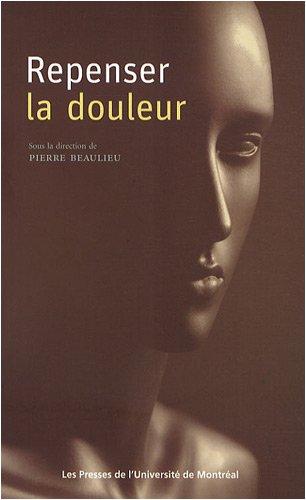 REPENSER LA DOULEUR: BEAULIEU PIERRE