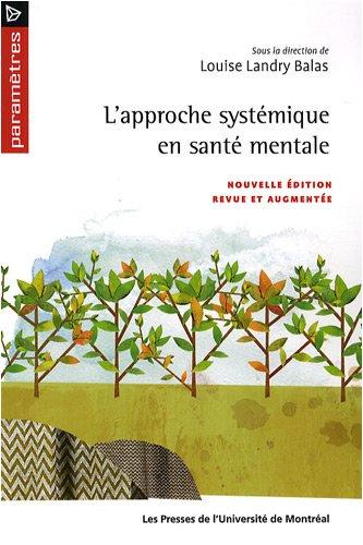 APPROCHE SYSTÉMIQUE EN SANTÉ MENTALE (L') N.E.: LANDRY BALAS LOUISE