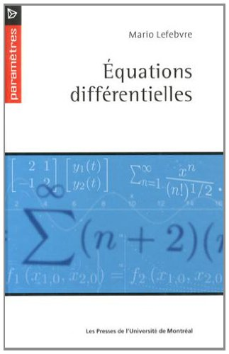 Equations Differentielles: Mario Lefebvre