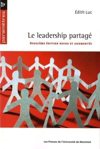 LEADERSHIP PARTAGE -LE-: LUC EDITH 2E ED 2010