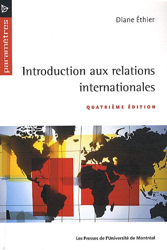 INTRODUCTION AUX RELATIONS INTERNATIONALES 4E ÉD.: �THIER DIANE