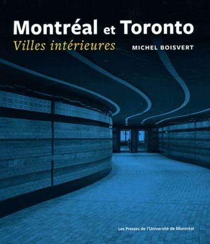 montreal et toronto villes interieures: Michel Boisvert