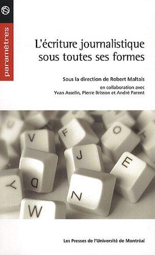 ECRITURE JOURNALISTIQUE SOUS TOUTES SES: MALTAIS ROBERT