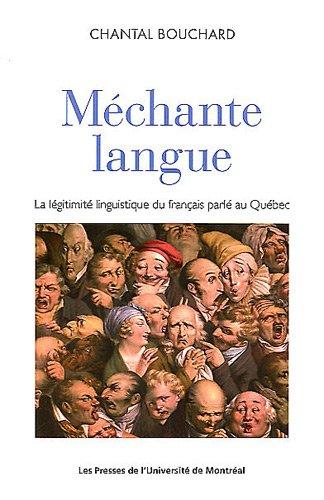 9782760622845: Méchante langue : La légitimité linguistique du français parlé au Québec