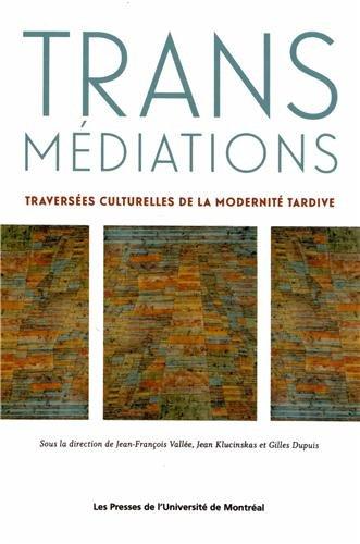 Transmédiations : Traversées culturelles de la modernité : mélanges ...