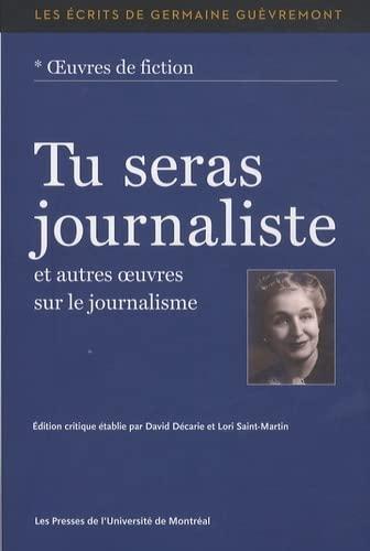 Tu seras journaliste et autres oeuvres sur lejournalisme: Guevremont G