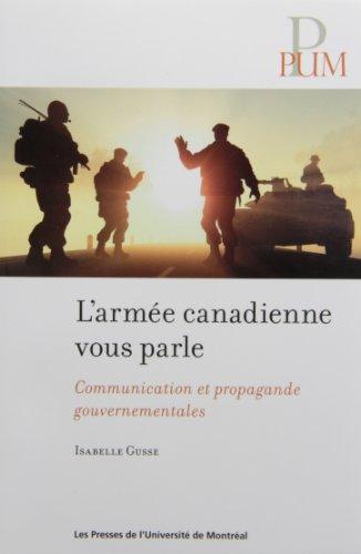 L' armee canadienne vous parle. communication et propagande gouvernementale: Gusse Isa