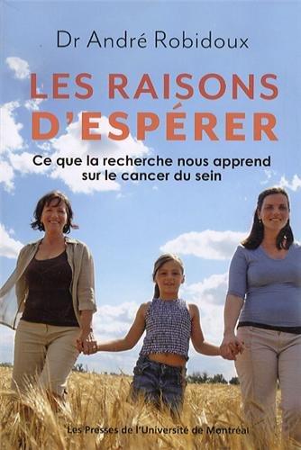 9782760631502: Les raisons d'esperer. ce que la recherche nous apprend sur le cancer du sein