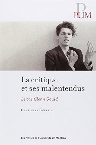 La critique musicale et ses malentendus. le cas glenn gould: Guertin Gh