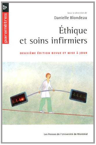 Ethique et soins infirmiers 2 ed revue et mise a jour: Blondeau D