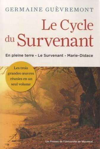 9782760633162: Le Cycle du Survenant : En pleine terre - Le Survenant - Marie-Didace