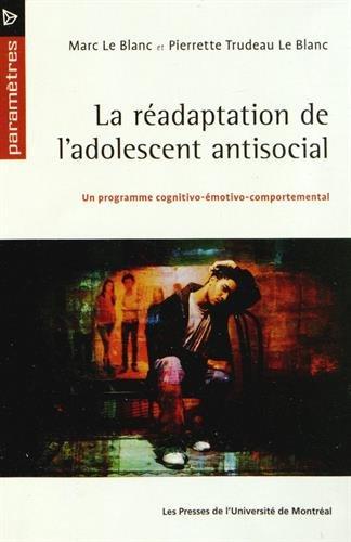 READAPTATION DE L ADOLESCENT ANTISOCIAL: LE BLANC TRUDEAU