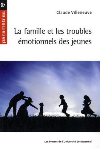 La famille et les troubles émotionnels des jeunes: Villeneuve, Claude