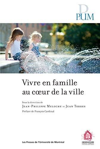 VIVRE EN FAMILLE AU COEUR DE LA VILLE: MELOCHE JEAN-PHILIPPE