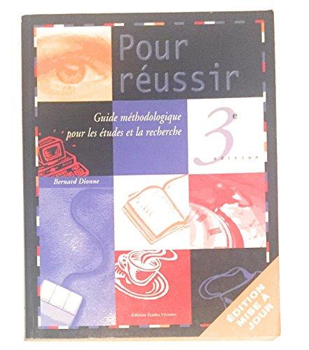 Pour Réussir; Guide Méthodologique Pour Les Études: Bernard DIONNE