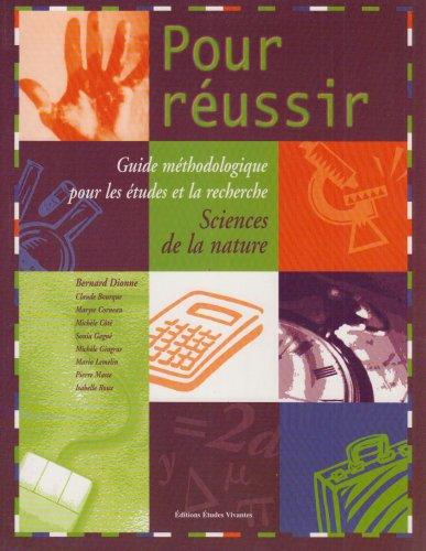 Pour Réussir: Guide Méthodologique Pour Les Études: Bernard DIONNE