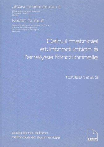 9782760861213: Calcul matriciel et introduction � l'analyse fonctionnelle : Tome 1, 2 et 3, 4�me �dition refondue et augment�e