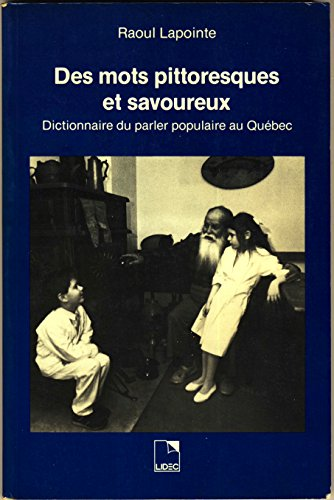 9782760895041: Des mots pittoresques et savoureux: Dictionnaire du parler populaire au Québec (French Edition)
