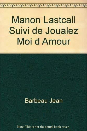 Manon Lastcall suivi de Joualez-moi d'amour: Jean Barbeau
