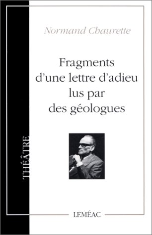 Fragments d'une lettre d'adieu lus par des géologues: Chaurette, Normand