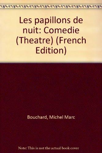 PAPILLONS DE NUIT (LES): BOUCHARD MICHEL MARC