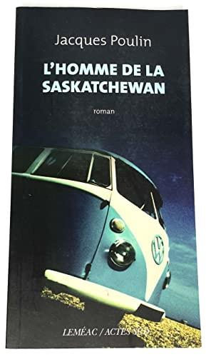9782760907133: L'homme De La Saskatchewan: Roman