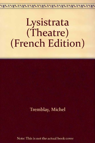Lysistrata (The?a?tre) (French Edition): Tremblay, Michel