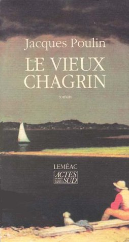 Le vieux chagrin: Roman (French Edition): Poulin, Jacques