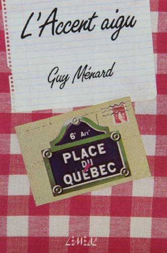9782760930803: L'accent aigu (Collection Roman québécois) (French Edition)