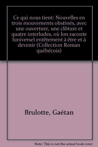 Ce qui nous tient: Nouvelles en trois: Brulotte, Gaetan