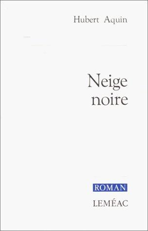 9782760931640: Neige noire: Roman (Roman Leméac) (French Edition)