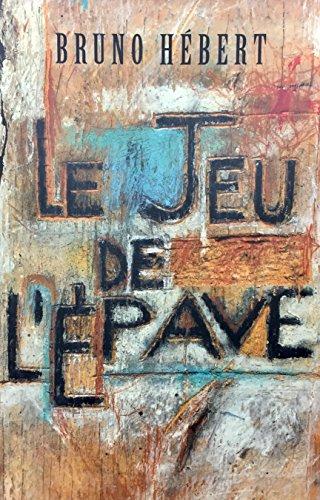 JEU DE L'ÉPAVE (LE): H�BERT BRUNO