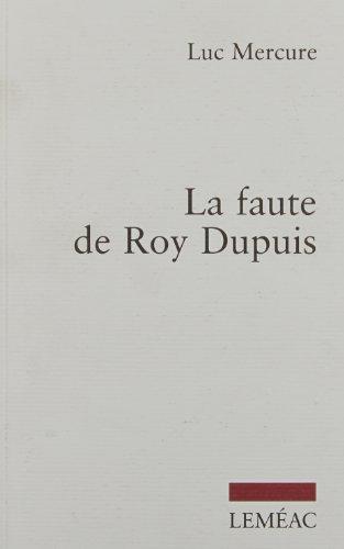 FAUTE DE ROY DUPUIS (LA): MERCURE LUC