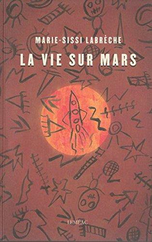 VIE SUR MARS (LA): LABR�CHE MARIE-SISSI