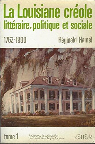 9782760939141: La Louisiane créole littéraire, politique et sociale 1762-1900 (Collection Francophonie vivante)