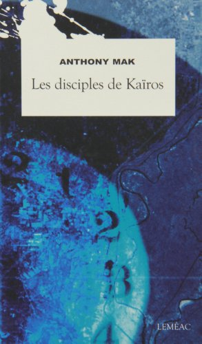 DISCIPLES DE KA�ROS (LES): MAK,ANTHONY