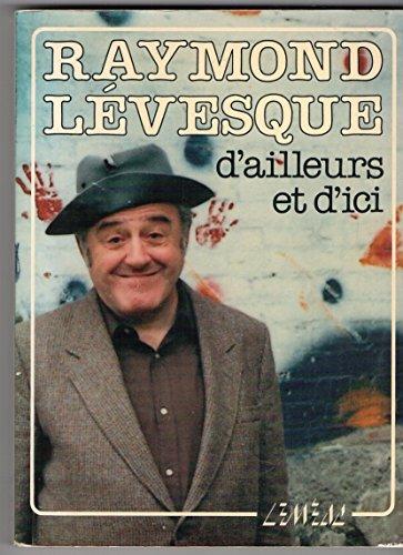 D'AILLEURS ET D'ICI: L�VESQUE RAYMOND