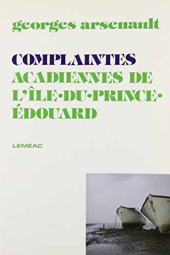 Complaintes acadiennes de l'Ile-du-Prince-Édouard (Collection Connaissance) (French Edition) (276095286X) by Georges Arsenault