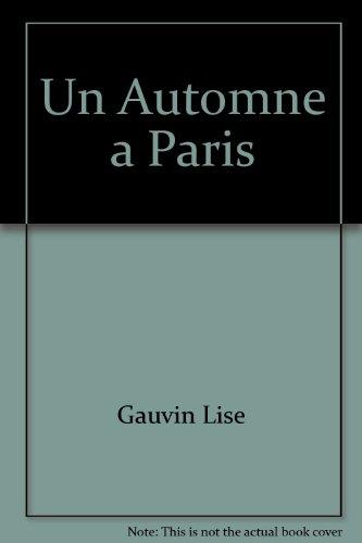 Un automne ? Paris: Lise Gauvin