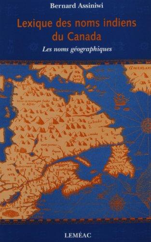 9782760988347: Lexique des Noms Indiens du Canada : Noms Geographiques