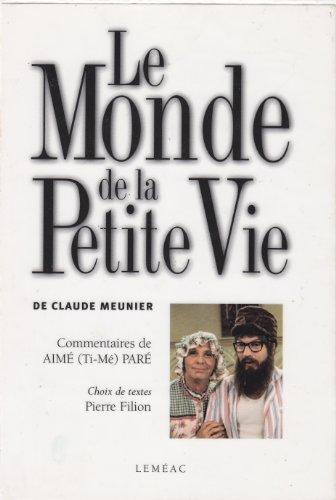 Le Monde de la Petite Vie: Claude Meunier