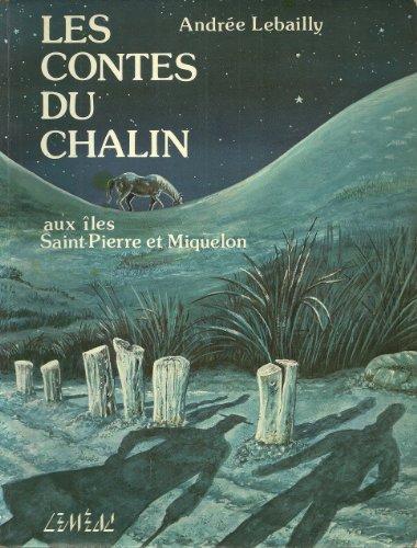 Les Contes du Chalin aux îles Saint-Pierre et Miquelon: Andrée Lebailly