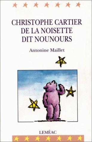 9782760998643: CHRISTOPHE CARTIER DE LA NOISETTE DIT NOUNOURS