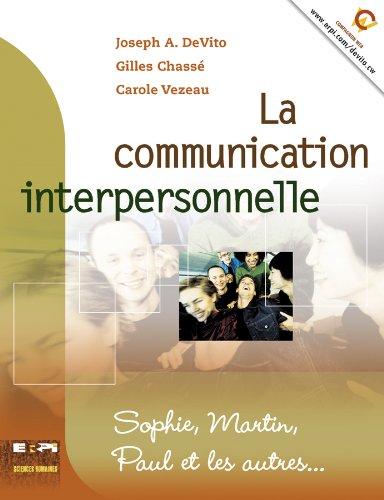 La communication interpersonnelle: Sophie, Martin, Paul et: DeVito, Joseph A
