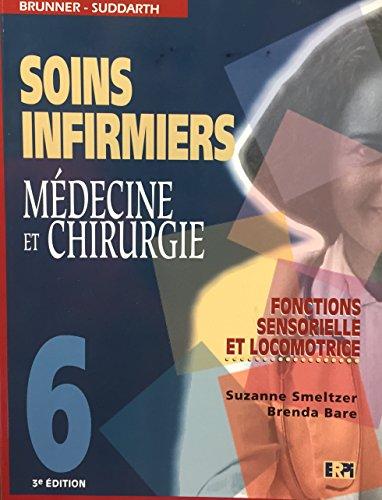 9782761308939: Soins Infirmiers, Medecine et Chirurgie, Volume 6: Fonctions Sensorielle et Locomotrice, 3e Edition