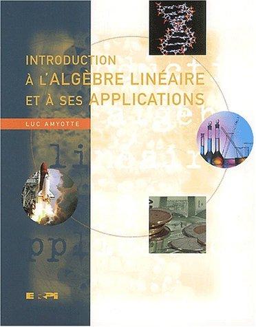 9782761310895: Introduction à l'algèbre linéaire et à ses applications